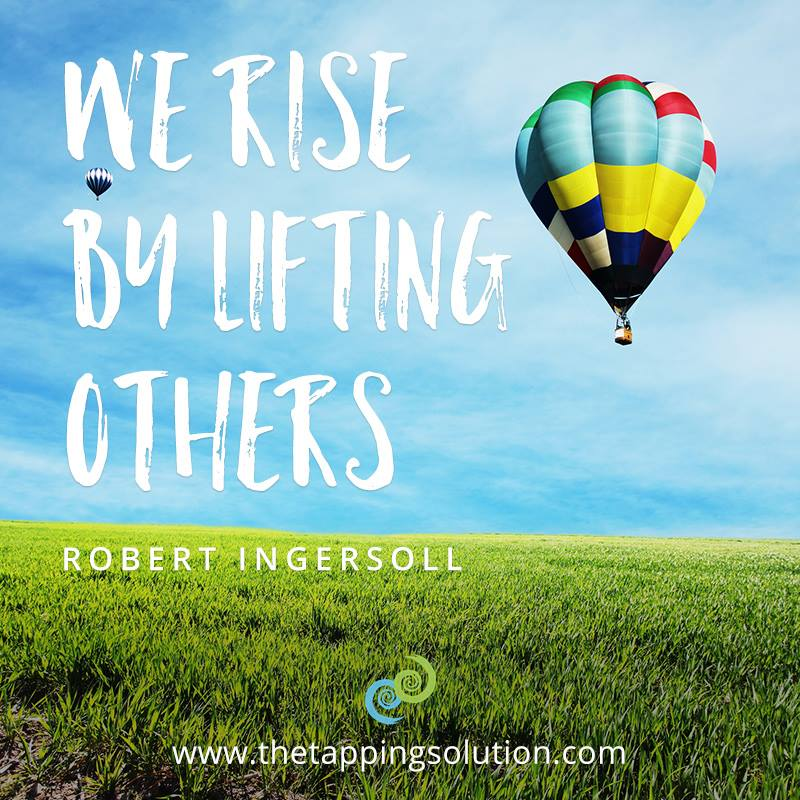 We rise by lifting others - Robert Ingersoll