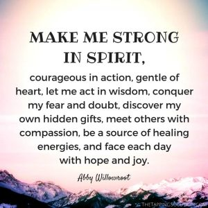 Make me strong in Spirit- Abby Willowroot quote