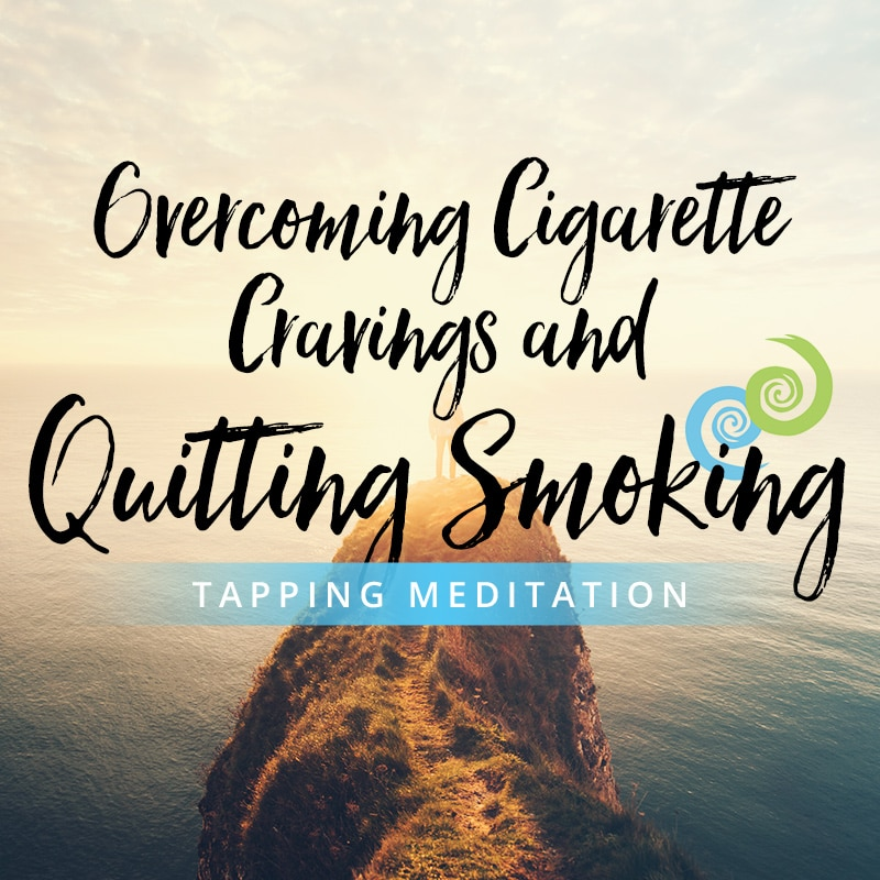 Tapping Meditation: Overcoming Cigarette Cravings and Quitting Smoking