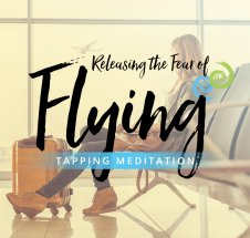 Tapping Meditation: Releasing the Fear of Flying