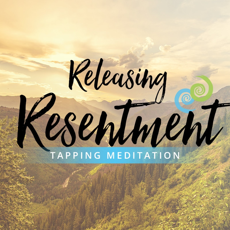 Tapping Meditation: Releasing Resentment