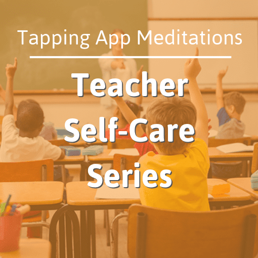 The Tapping Solution App – Teacher Self-Care Tapping Meditations