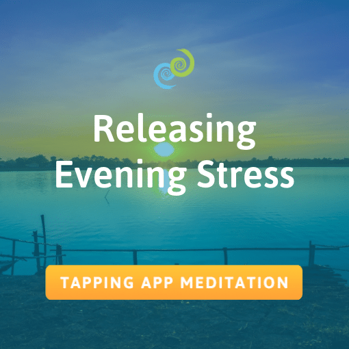 Releasing Evening Stress – The Tapping Solution App