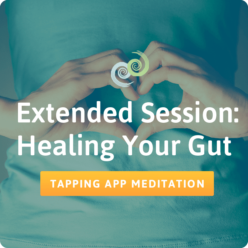 Healing Your Gut: Extended Session – The Tapping Solution App