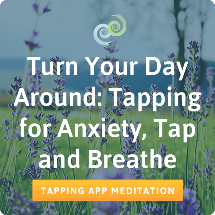 Tapping for Anxiety: Tap and Breathe – The Tapping Solution App