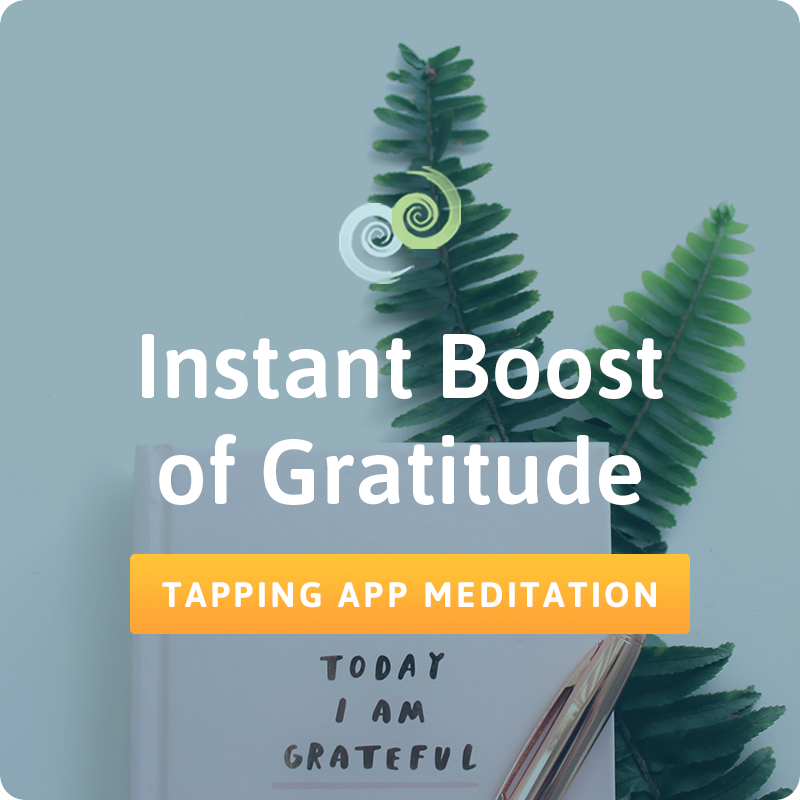 Instant Boost of Gratitude – The Tapping Solution App