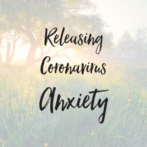 Releasing Coronavirus Anxiety