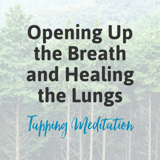 Opening Up the Breath and Healing the Lungs Tap-Along