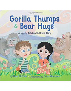 Gorilla Thumps & Bear Hugs: A Tapping Solution Children's Story