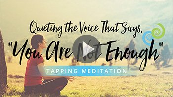 Quieting the Voice that Says You Are Not Enough